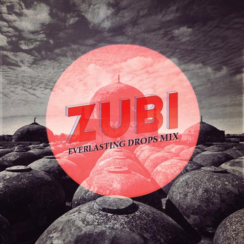 ZUBI - EVERLASTING DROPS MIX