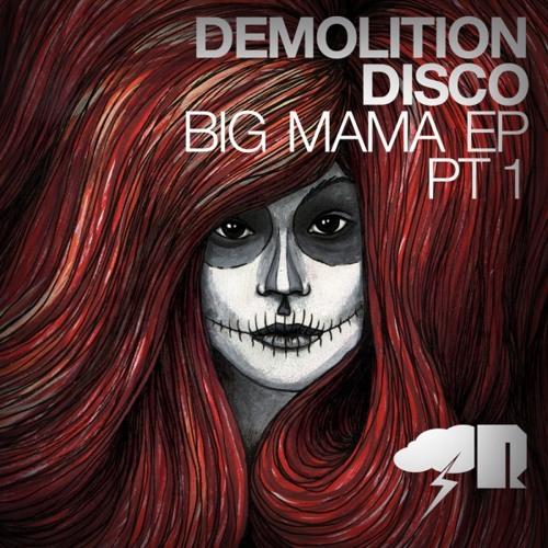 Demolition Disco - Big Mama (StereoHeroes Remix)