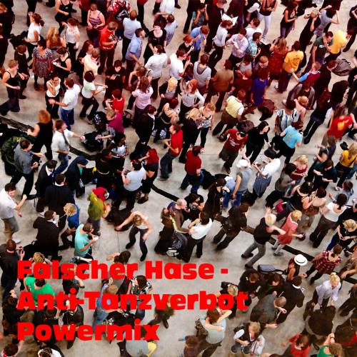 Falscher Hase - Anti-Tanzverbot Powermix (April 2011)