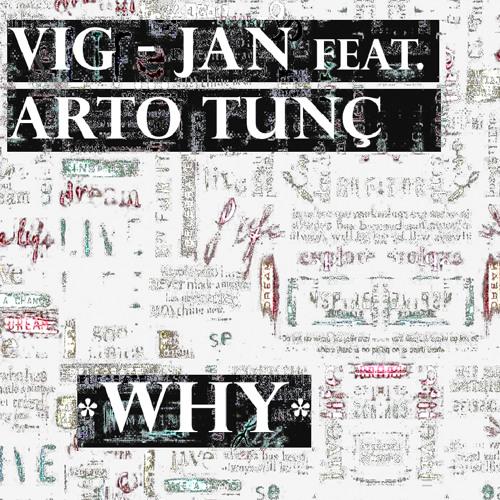 "VIG-JAN feat. ARTO Tunçboyacıyan ""WHY"" (original club mix)"
