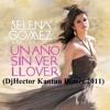 Un Año Sin Llover-Selena Gomez (DjHector Kantun Remix)