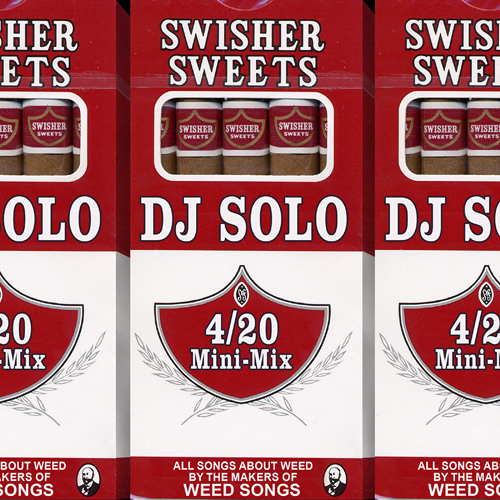 DJ SOLO 420 MINI MIX (4/20/11)