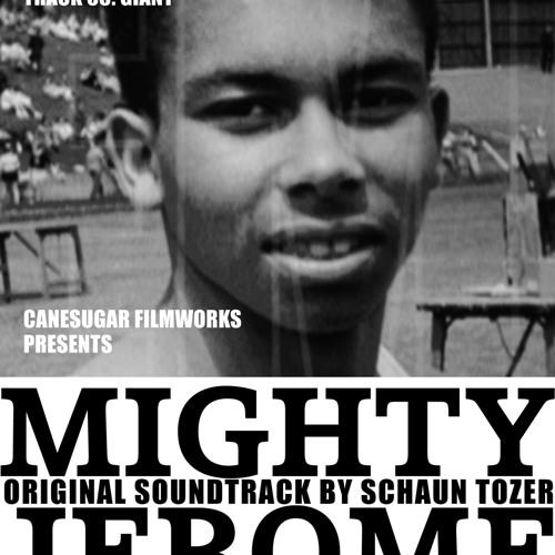Track 05: Giant: Mighty Jerome Soundtrack by Schaun Tozer