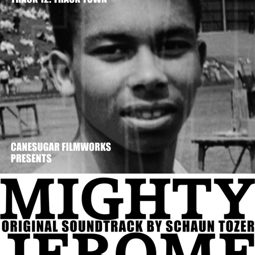 Track 12: Track Town: Mighty Jerome Soundtrack by Schaun Tozer