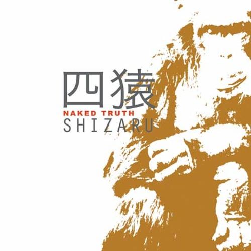 Naked Truth - Shizaru