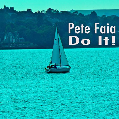 Do It - Pete Faia (Original Mix) 192k free download