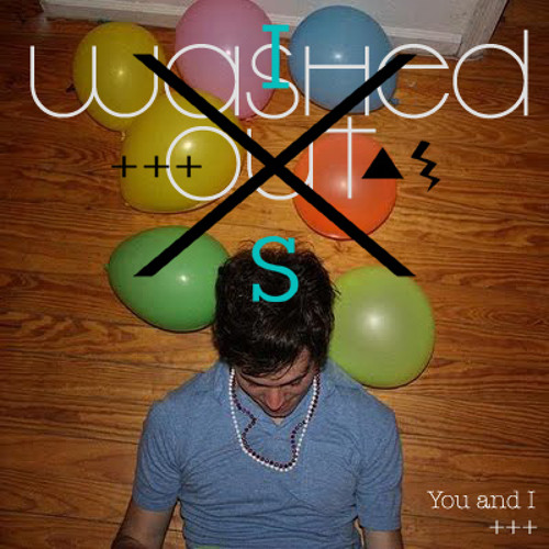 Washed Out - You and I (InterestingSomethings remix)