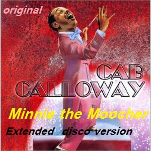 Cab Calloway   Minnie The Moocher (Disco Vocal 12 Inch)