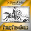 Mi Banda el Mexicano - No Bailes de Caballito (Franky Fresco Remix) *Download Link Inside Portada del disco