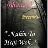 Download -Dj Bhaanu- Kahin To Hogi Woh Remix.. Mp3