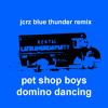 Pet Shop Boys - Domino Dancing (JCRZ Blue Thunder Anthem Edit)