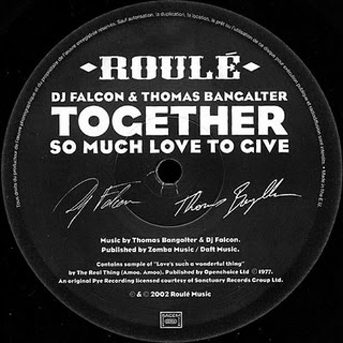 Thomas Bangalter & DJ Falcon - So Much Love To Give