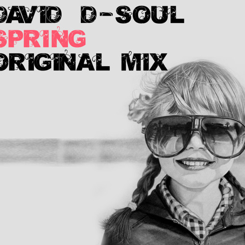 David D-Soul - Spring (Original Mix) DEMO