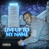 Download 01.Live Up To My Name Mp3
