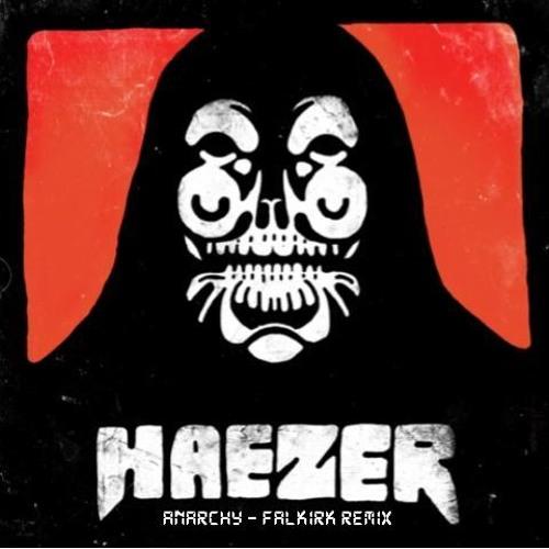 Haezer - Anarchy! (Falkirk Remix)