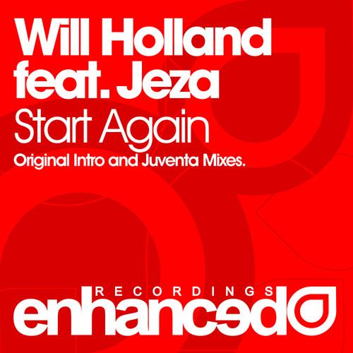 Will Holland Feat. Jeza - Start Again (Original Intro Edit)