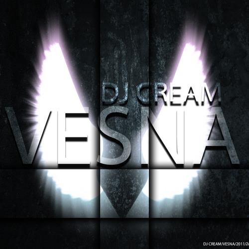 DJ CREAM - VESNA