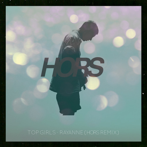 Top Girls - Rayanne (HORS Remix)