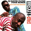 DJ DAVID CLYDE REMIX FUNK//Walter brooks feat wreckx n effect rump shacker