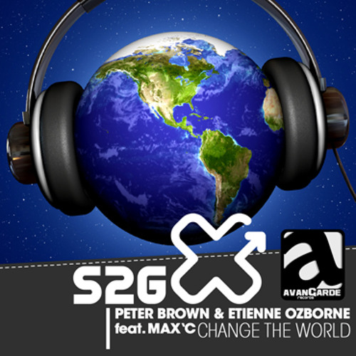 Peter Brown and Etienne Ozborne feat Max C - Change The World (Hard Rock Sofa Remix)