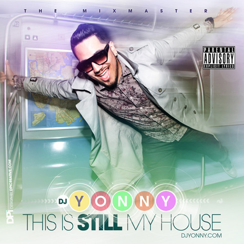 """THIS IS STILL MY HOUSE"" (Mixtape) 2011"