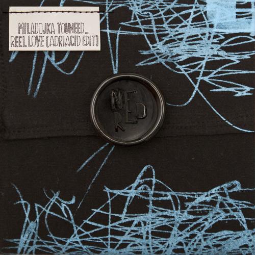 Miladojka Youneed - Reel Love (Adriacid edit)