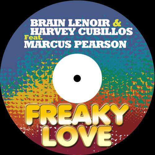 Brain Lenoir & Harvey Cubillos Ft. Marcus Pearson - Freaky Love