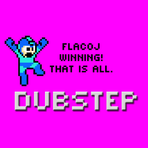 Megaman Dubstep by FlacoJ
