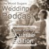 The Wood Sugars Wedding Podcast - Kubiak 2 of 6
