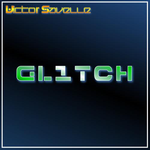 Victor Savelle - GL1TCH (Unfinished)