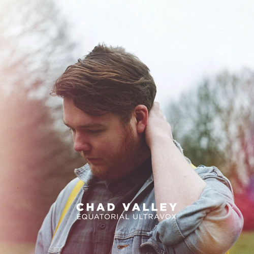 Chad Valley - I Want Your Love