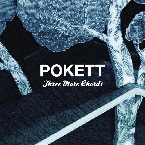 Pokett : Three More Chords (Arandel remix)