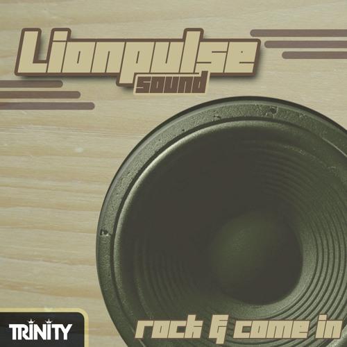 Lionpulse- Rock & Come In