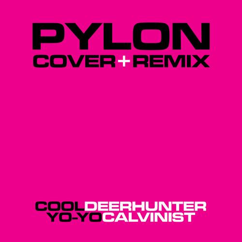 Pylon - Cover + Remix