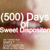 (500) Days of Sweet Disposition