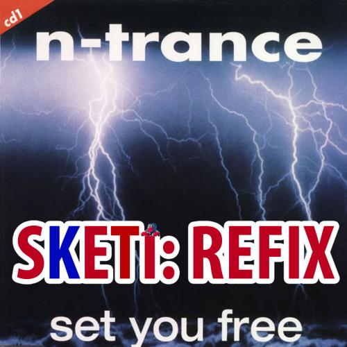 [FREE DOWNLOAD] N-Trance - Set You Free (Sketi Re-edit) [FREE DOWNLOAD]