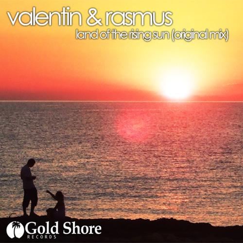 Valentin & Rasmus - Land of the Rising Sun (Original Mix) OUT SOON!