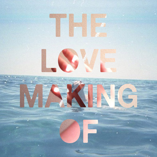 The Love Making Of - There's Hole In The Sky