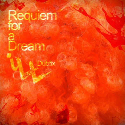 Requiem for a Dream (Andy's iLL Dubfix) Link in description