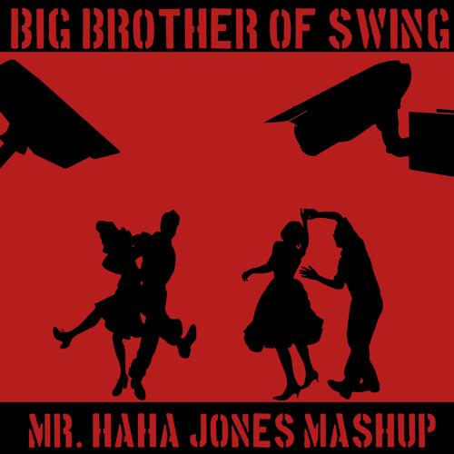 Caravan Palace vs. Riktam & Bansi - Big Brother of Swing (Mr. Haha Jones Mashup)