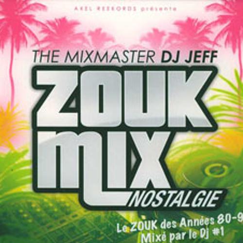 ZOUK MIX NOSTALGIE BY DJ JEFF PART I