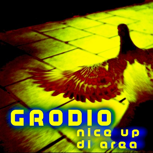 Grodio - Nice up di area (FREE DOWNLOAD)