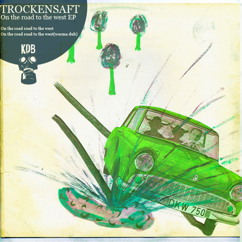 "TrockenSaft - On The Road To The West (Warma Dub Mix) [KDB 004 12"" RELEASE]"