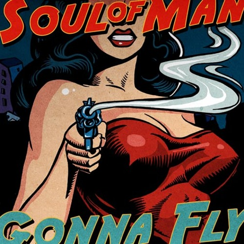 SOUL OF MAN - GONNA FLY