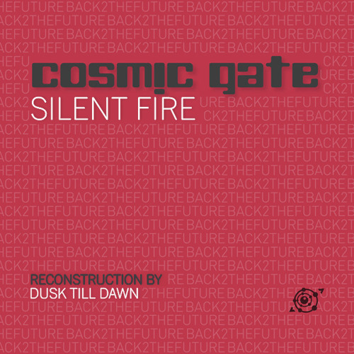 Cosmic Gate feat. Sarah McLachlan - Silent Fire (Dusk till Dawn Reconstruction) [FREE DOWNLOAD]