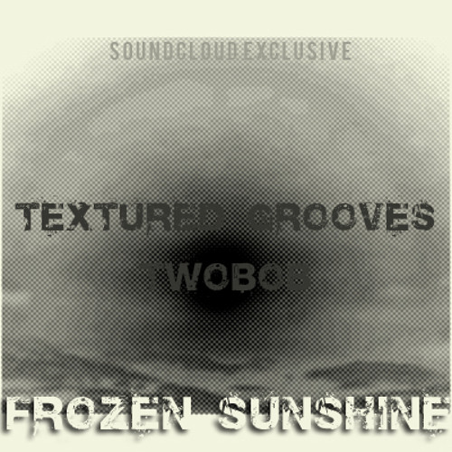 """Textured Grooves & Twobob"" Frozen Sunshine [Airtime Artists of the Year 2012 Winner]"