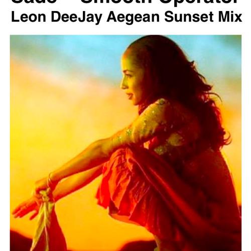 Sade - Smooth Operator - Leon DeeJay Aegean Sunset Mix