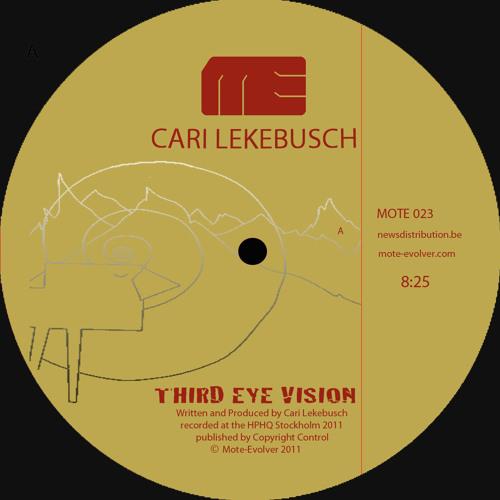 Mote023 :: Cari Lekebusch - Third Eye Vision + Ana Kata + Octave Mundi