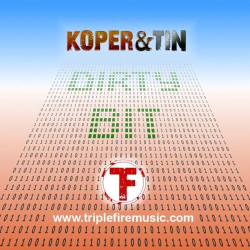 Koper & Tin - Dirty Bit - (Triplefire Music)