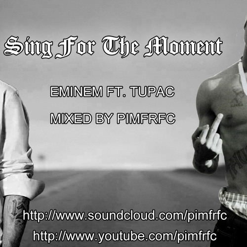 2Pac - Sing For The Moment (Remix by PimFRFC)